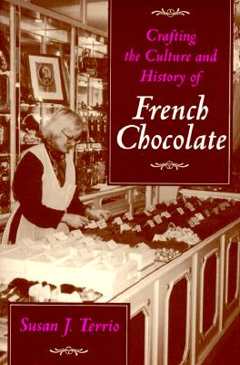 Image for Crafting the Culture and History of French Chocolate