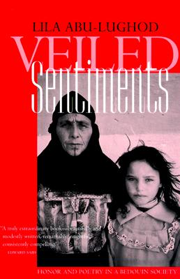 Image for Veiled Sentiments  Honor and Poetry in a Bedouin Society