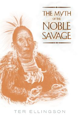 The Myth of the Noble Savage, Ellingson, Ter