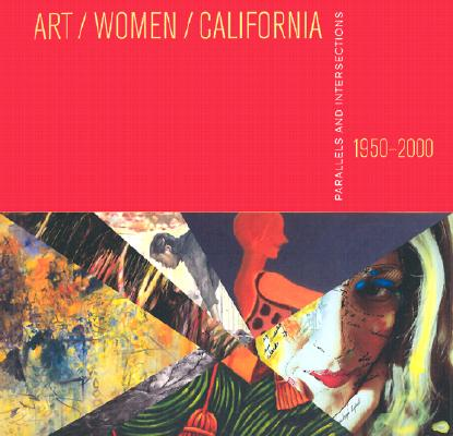 Image for Art/Women/California, 1950?2000: Parallels and Intersections (San Jose Museum of Art)