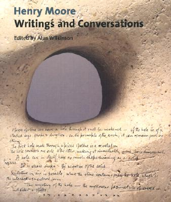 Image for Henry Moore: Writings and Conversations (Documents of Twentieth-Century Art)