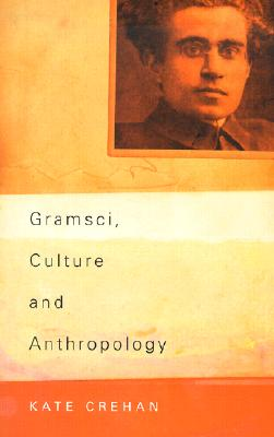 Image for Gramsci, Culture and Anthropology