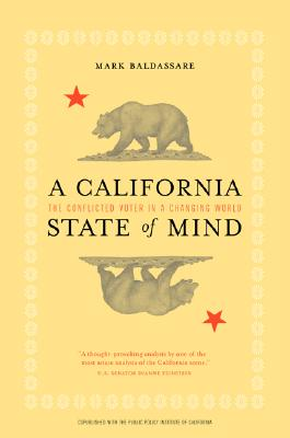A California State of Mind: The Conflicted Voter in a Changing World, Baldassare, Mark
