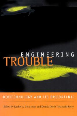 Image for Engineering Trouble: Biotechnology and Its Discontents