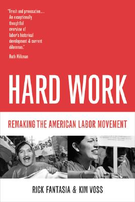 Image for Hard Work: Remaking the American Labor Movement