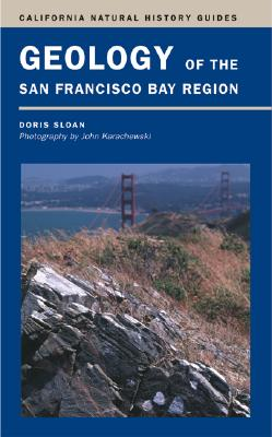 Geology of the San Francisco Bay Region (California Natural History Guides), Sloan, Doris