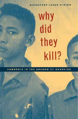 Image for Why Did They Kill?: Cambodia in the Shadow of Genocide (Volume 11) (California Series in Public Anthropology)