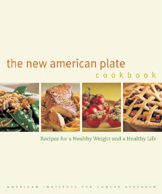 Image for The New American Plate Cookbook: Recipes for a Healthy Weight and a Healthy Life