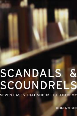 Scandals and Scoundrels: Seven Cases That Shook the Academy, Robin, Ron
