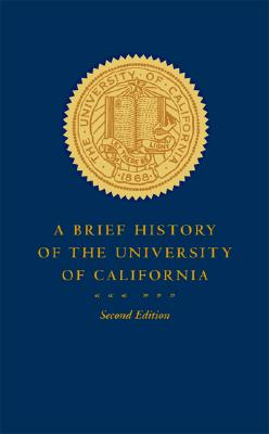 A Brief History of the University of California, Pelfrey, Patricia A.; Cheney, Margaret
