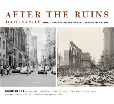 Image for After the Ruins, 1906 and 2006: Rephotographing the San Francisco Earthquake and Fire