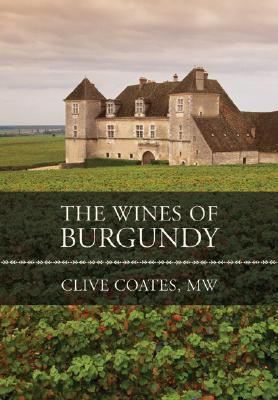 The Wines of Burgundy, Coates, Clive