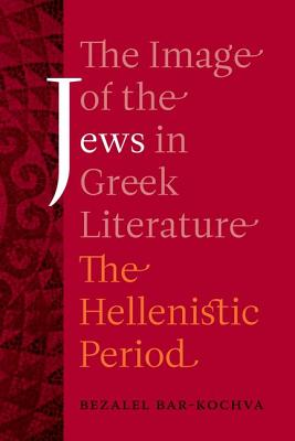 Image for The Image of the Jews in Greek Literature: The Hellenistic Period