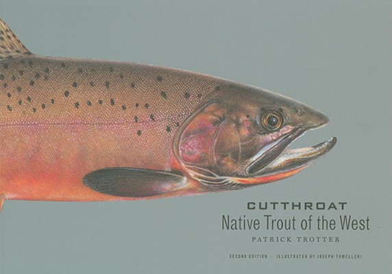 Cutthroat: Native Trout of the West, Trotter, Patrick