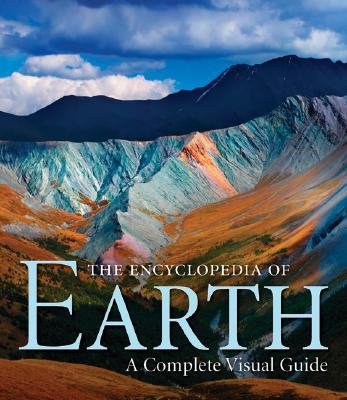 Image for The Encyclopedia of Earth: A Complete Visual Guide