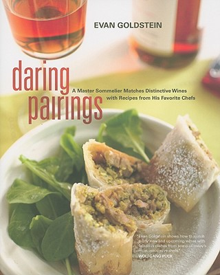 Image for Daring Pairings: A Master Sommelier Matches Distinctive Wines with Recipes from His Favorite Chefs