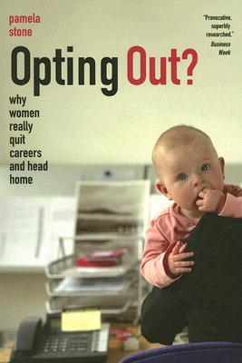 Image for Opting Out?: Why Women Really Quit Careers and Head Home
