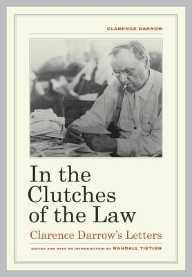 Image for In the Clutches of the Law: Clarence Darrow's Letters