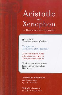 Aristotle and Xenophon on Democracy and Oligarchy, Moore, J. M.