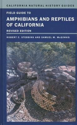 Field Guide to Amphibians and Reptiles of California, Revised Edition, Stebbins, R. C. and S. M. McGinnis