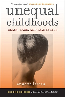 Image for Unequal Childhoods: Class, Race, and Family Life, 2nd Edition with an Update a Decade Later