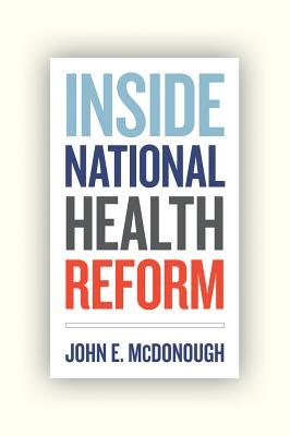 Inside National Health Reform, McDonough, John E.