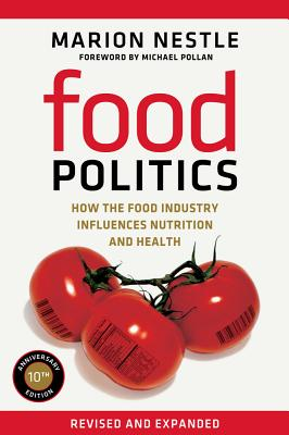 Image for Food Politics: How the Food Industry Influences Nutrition and Health (California Studies in Food and Culture)
