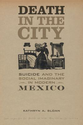 Image for Death in the City: Suicide and the Social Imaginary in Modern Mexico (Violence i