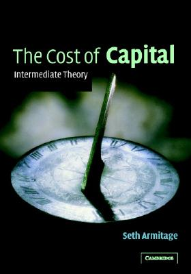 The Cost of Capital: Intermediate Theory, Armitage, Seth