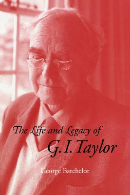 The Life and Legacy of G. I. Taylor, Batchelor, G. K.