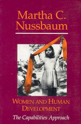 Women and Human Development: The Capabilities Approach (The Seeley Lectures), Nussbaum, Martha C.