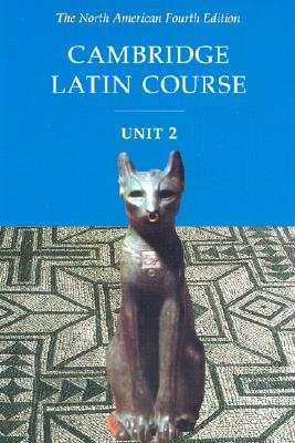 Image for Cambridge Latin Course, Unit 2: The North American, 4th Edition (North American Cambridge Latin Course) (English and Latin Edition)