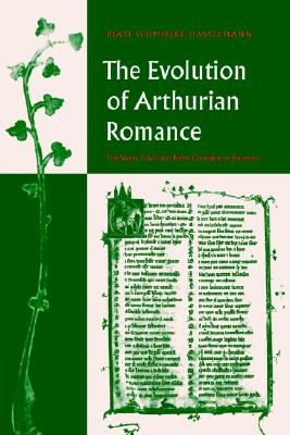 Image for The Evolution of Arthurian Romance: The Verse Tradition from Chrétien to Froissart (Cambridge Studies in Medieval Literature)