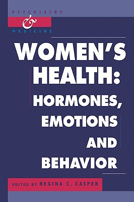 Women's Health: Hormones, Emotions and Behavior (Psychiatry and Medicine)