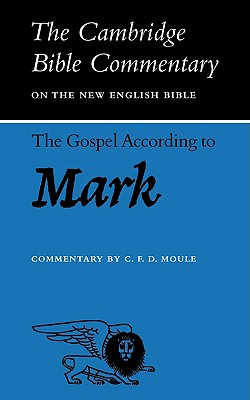 The Gospel according to Mark (Cambridge Bible Commentaries on the New Testament), Moule, C. F. D.