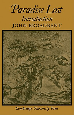 Paradise Lost: Introduction (Cambridge Milton Series for Schools and Colleges), Broadbent, John
