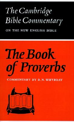 The Book of Proverbs (Cambridge Bible Commentaries on the Old Testament), Whybray, R. N.