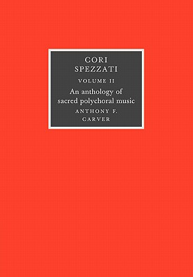 Image for Cori Spezzati: Volume 2: An Anthology of Sacred Polychoral Music