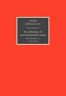 Cori Spezzati: Volume 2: An Anthology of Sacred Polychoral Music