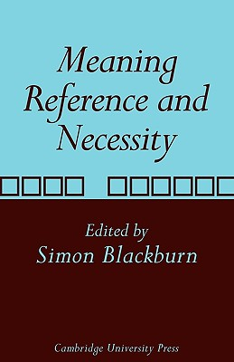 Meaning, Reference and Necessity: New Studies in Semantics