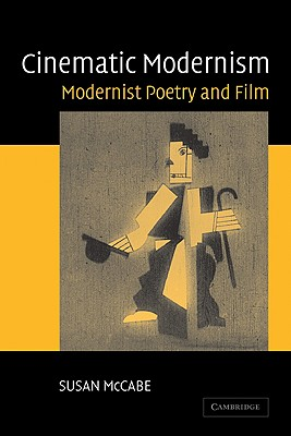 Cinematic Modernism: Modernist Poetry and Film, McCabe, Susan