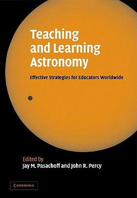 Image for Teaching and Learning Astronomy: Effective Strategies for Educators Worldwide
