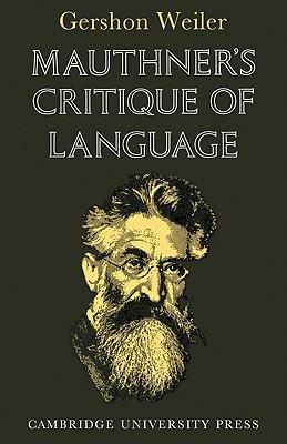 Mauthner's Critique of Language, Weiler, Gershon
