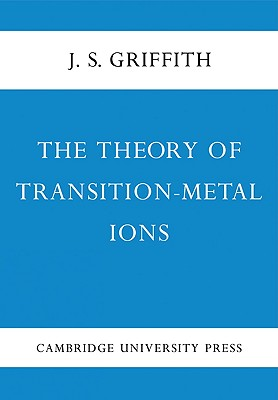 The Theory of Transition-Metal Ions, Griffith, J. S.