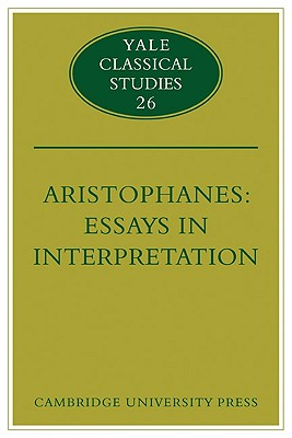 Image for Aristophanes: Essays in Interpretation (Yale Classical Studies)