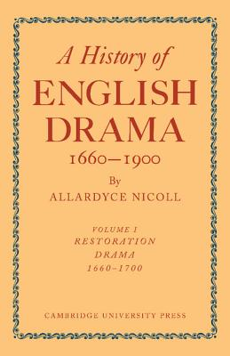 History of English Drama, 1660-1900 7 Volume Paperback Set (in 9 parts) (A History of English Drama, 1660-1900), Nicoll, Allardyce