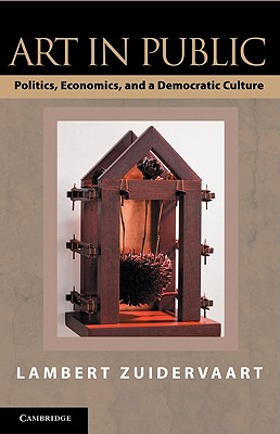 Art in Public: Politics, Economics, and a Democratic Culture, Zuidervaart, Lambert