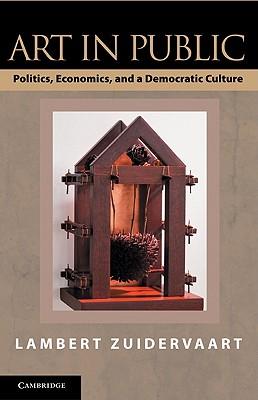 Image for Art in Public: Politics, Economics, and a Democratic Culture
