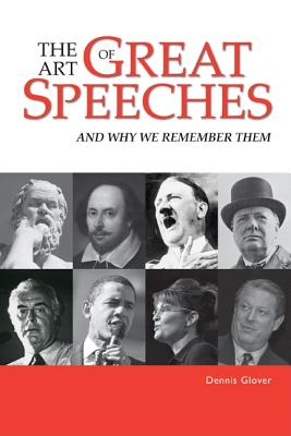 Image for The Art of Great Speeches: And Why We Remember Them