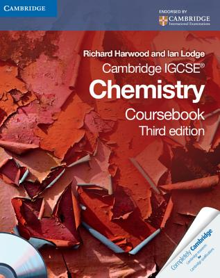 Cambridge IGCSE Chemistry Coursebook with CD-ROM 3rd Edition, Richard Harwood , Ian Lodge